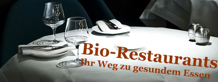 bio restaurants in ihrer stadt ihr weg zu gesundem essen. Black Bedroom Furniture Sets. Home Design Ideas